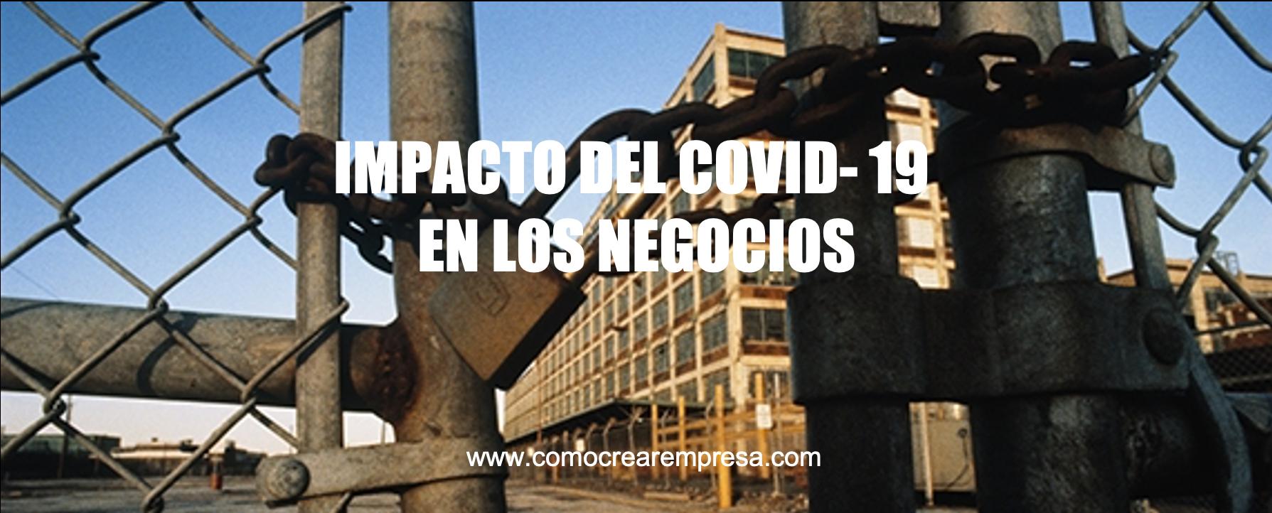 Cuál es el impacto del Covid- 19 en los Negocios